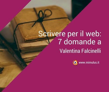 Scrivere per il web e i social: intervista a Valentina Falcinelli | Digital Friday by Mimulus | Scoop.it