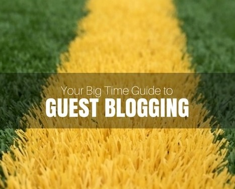 The Benefits of Guest Blogging (from a Veteran Guest Blogger) | Feldman Creative | Business in a Social Media World | Scoop.it