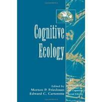 Cognitive Ecology (Handbook of Perception and Cognition, Second Edition) | Ecological Intelligence | Scoop.it