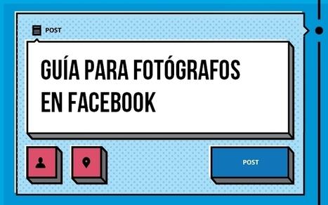 """Descarga la """"Guía para fotógrafos en Facebook""""   Periodismo crítico   Scoop.it"""