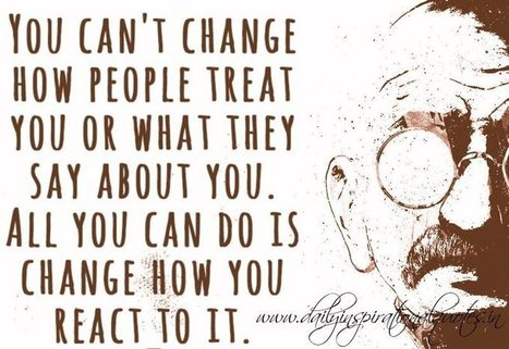 You can't change how people treat you or what they say about | Change Now! | Scoop.it