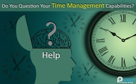 Do You Question Your Time Management Capabilities? | Project Management software | Scoop.it