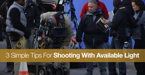 3 Simple Tips For Shooting With Available Light | WorkingCinematographer | Scoop.it