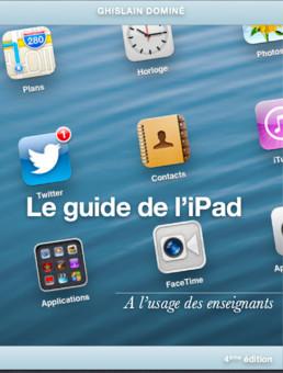 Le guide de l'iPad - A l'usage des enseignants | Usages pédagogiques des tablettes au collège : applications, ressources et séances | Scoop.it