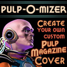 Gorgeous! PULP-O-MIZER: the custom pulp magazine cover generator. Grazie Brian Clark! | Tracking Transmedia | Scoop.it