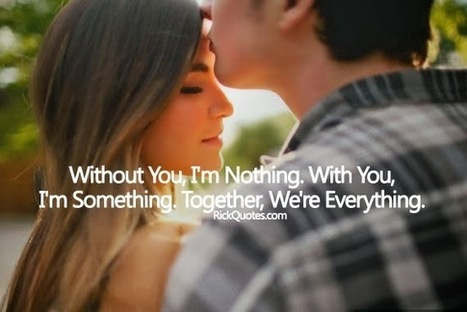 Together We Are Everything ~ Rick Quotes   Love Poems Saying   Wallpapers   Scoop.it