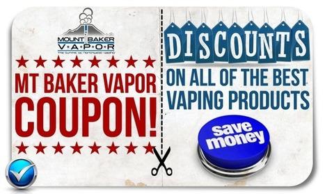 Mt Baker Vapor Coupon Code - Authentic Verified Discount   The ECCR Blog   Scoop.it