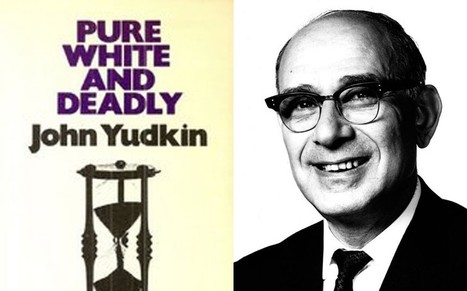 John Yudkin: the man who tried to warn us about sugar - Telegraph | The Global Village | Scoop.it