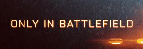 Nové video Only in Battlefield + záběry z mapy Paracelská bouře a režimu diváka | Battlefield 4 novinky | Scoop.it