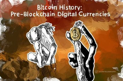 Bitcoin History: Pre-Blockchain Digital Currencies - CoinTelegraph | money money money | Scoop.it