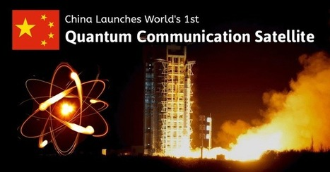 China Launches World's 1st 'Hack-Proof' Quantum Communication Satellite | CYBER-STRATEGY | Scoop.it