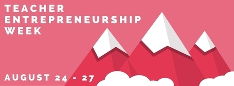 Lisa Nielsen: The Innovative Educator: Teacher Entrepreneurship - Learn What It's All About From The Experts | Edtech PK-12 | Scoop.it