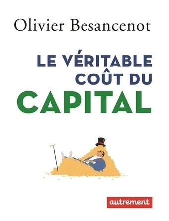 Le véritable coût du capital - | ecology and economic | Scoop.it