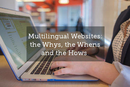 Multilingual Website: the Whys, the Whens and the Hows   In Other Words   Localization, translation, language technology   Scoop.it
