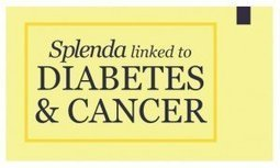 Splenda Linked to Diabetes and Cancer   Nutrition Dos and Don'ts   Scoop.it