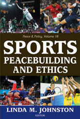 New Book on Sports, Peacebuilding, and Ethics | Conflict transformation, peacebuilding and security | Scoop.it