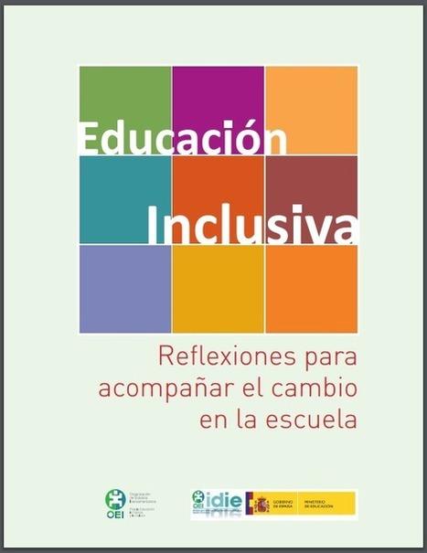Educación Inclusiva: Reflexiones para acompañar el cambio en la Escuela | RedDOLAC | Scoop.it