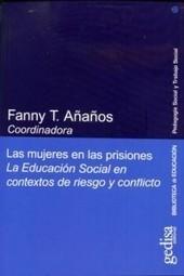 Las mujeres en las prisiones. La educación social en contextos de riesgo y conflictos   Educación Social e Centros Penitenciarios   Scoop.it