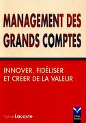 Livre Management des grands comptes - S. Lacoste - Innover, fidéliser et créer de la valeur - Librairie Eyrolles   Key account management   Scoop.it