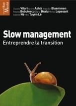 Le « slow management » est-il raisonnablement compatible avec la crise ? | SLOW LEADERSHIP | Scoop.it