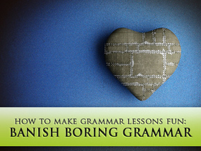 Banish Boring Grammar: 10 Do's and Don'ts for Making Grammar Lessons Fun for Your Students | Teaching English <3 | Scoop.it