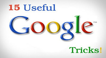 15 Useful Google Tricks ~ Free Tips and Tricks... | Tips And Tricks For Pc, Mobile, Blogging, SEO, Earning online, etc... | Scoop.it