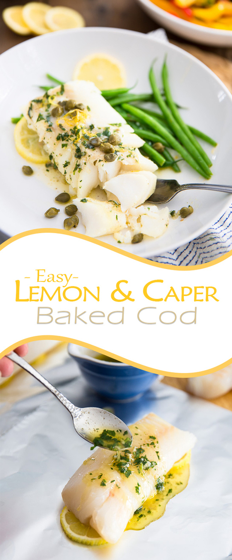 Easy Lemon Caper Baked Cod | Passion for Cooking | Scoop.it
