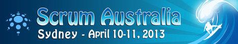 Scrum Australia 2013 - Sydney - April 10-11, 2013 | Agile, Scrum and DSDM Project Management | Scoop.it