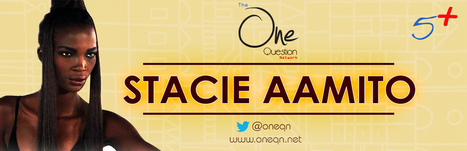 Stacie Aamito - Five Plus Interview - The One Q... | Interactive marketing | Scoop.it