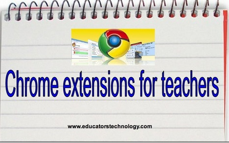 5 Must have Chrome Extensions for Every Teacher ~ Educational Technology and Mobile Learning | All About Education | Scoop.it