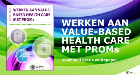 Whitepaper Werken aan Value-Based Health Care met PROMs   Fysiotherapie   Scoop.it