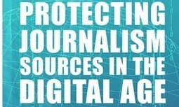 How can journalists protect their confidential sources from exposure? | Media | The Guardian | Media Law | Scoop.it