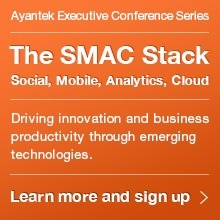 Ayantek's Executive Conference - The SMAC Stack  - Download Content | Ayantek's Social Media Marketing Digest | Scoop.it
