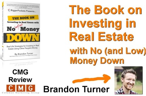 CMG Review: Brandon Turner - The Book on Investing in Real Estate with No (and Low) Money Down | Online Marketing | Scoop.it