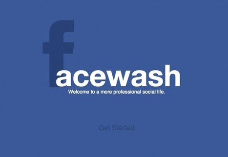 Facebook : Avec FaceWash, votre profil sera tout propre | Imagincreagraph.com | Scoop.it