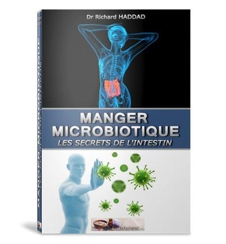 Manger microbiotique - Les Secrets de votre intestin | Régime alimentaire | Scoop.it