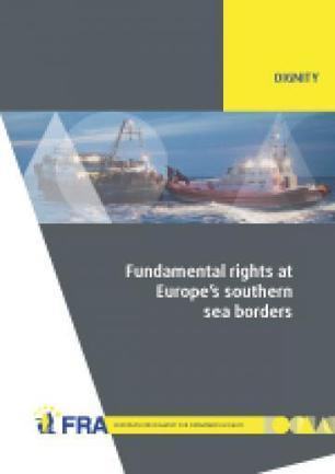 Fundamental rights at Europe's southern sea borders | European Union Agency for Fundamental Rights | Freedom, Security and Justice | Scoop.it