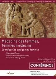 Conférence : «Médecine des femmes, femmes médecins. La médecine antique au féminin» par Véronique Dasen | LVDVS CHIRONIS 3.0 | Scoop.it