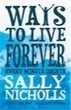 Ways to Live Forever by Sally Nicholls - review | Read Ye, Read Ye | Scoop.it