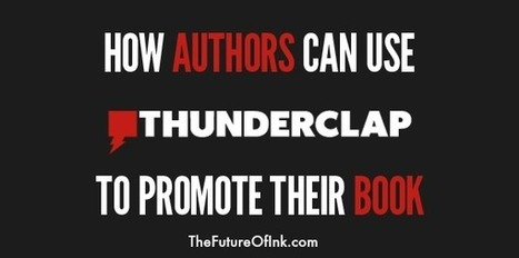 How You Can Use Thunderclap To Promote Your Book | Social Media Marketing Superstars | Scoop.it