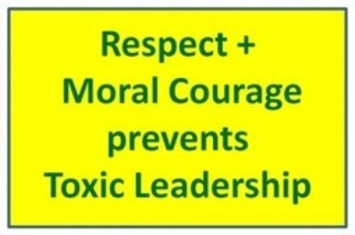 Toxic Leadership, Respect, and Moral Courage | the Leader Maker | Coaching Leaders | Scoop.it