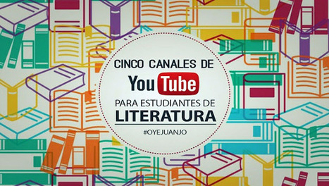 Cinco canales de Youtube para estudiantes de Literatura | Educación 2015 | Scoop.it