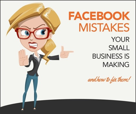 Top 4 Facebook Mistakes Small Businesses Make | Facebook for Business Marketing | Scoop.it