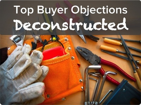 Top Buyer Objections Deconstructed: Proven Strategies for Prospect Challenges | Everything Inbound Marketing | Scoop.it
