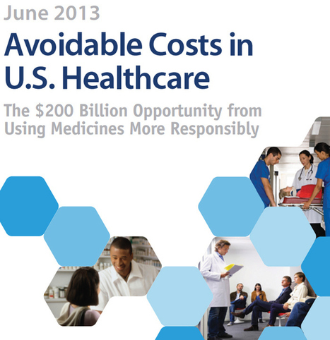 Avoidable Costs in U.S. Healthcare: the $200 Billion Opportunity from using Medicines responsibly | Soma's List - Health Policy Post | Scoop.it