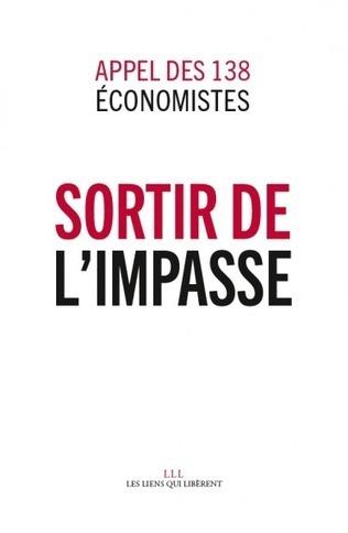 Sortir de l'impasse - Appel des 138 économistes - Les liens qui libèrent   Parution d'ouvrages   Scoop.it