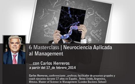 6 masterclass de Neurociencia aplicada al Management - Unir | ideas y personas | Scoop.it