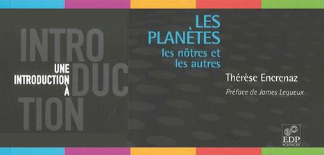 Une introduction à ... Les planètes - Les nôtres et les autres - Thérèse Encrenaz @reseau_canope | Teaching FRENCH | Scoop.it