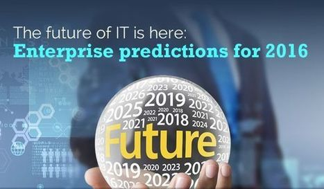 The Future Of IT Is Here: Enterprise Predictions For 2016 | E-commerce Development | Scoop.it