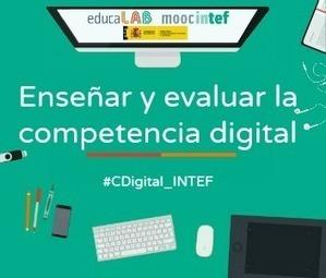 Enseñar y evaluar la competencia digital | Del PLE al MOOC | Scoop.it